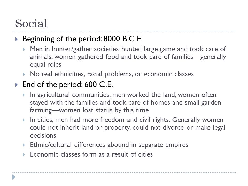 Social Beginning of the period: 8000 B.C.E.