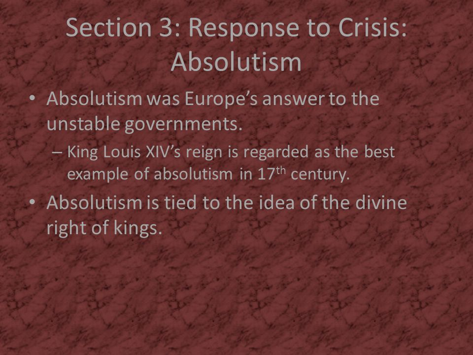 Section 3: Response to Crisis: Absolutism