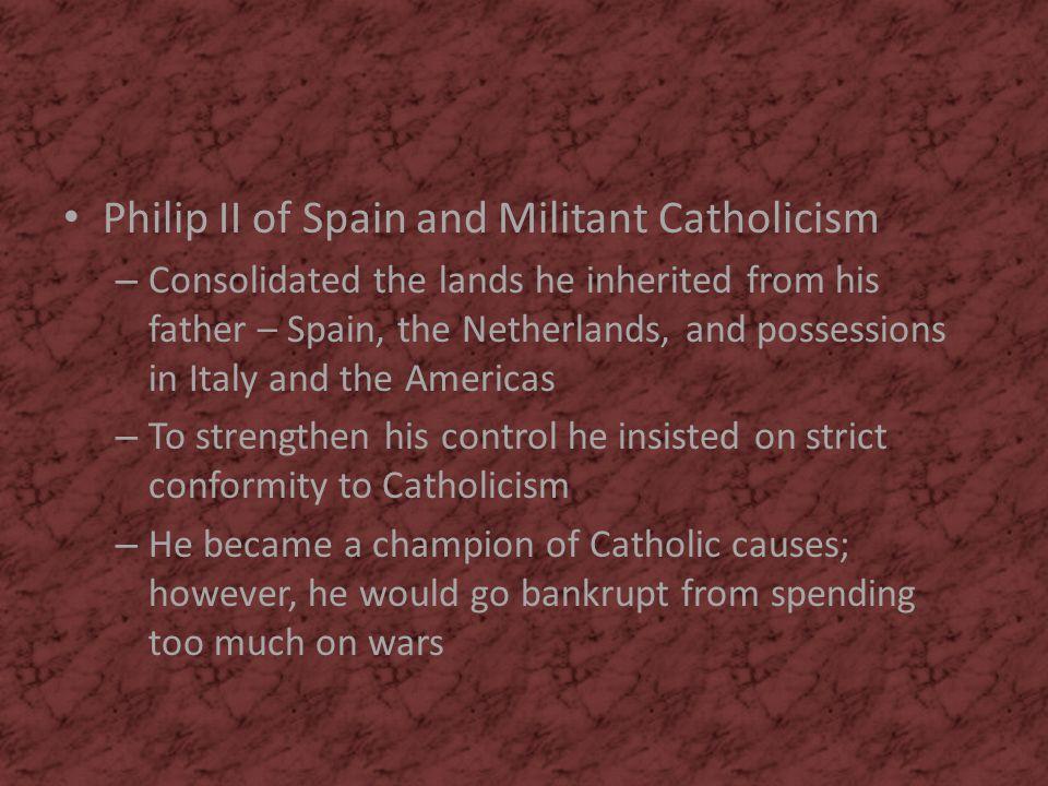 Philip II of Spain and Militant Catholicism