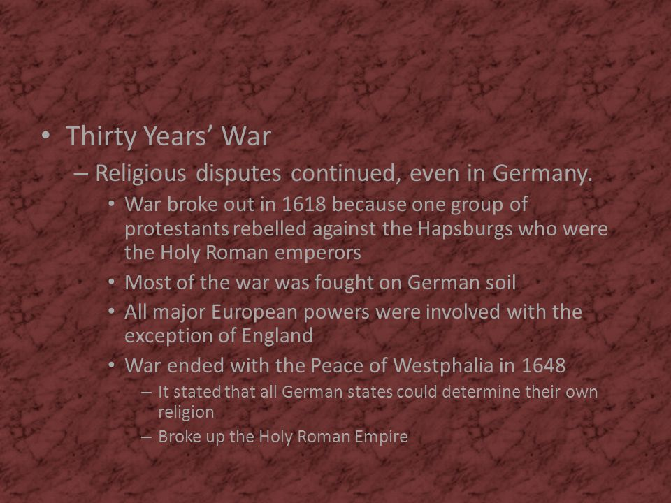 Thirty Years' War Religious disputes continued, even in Germany.