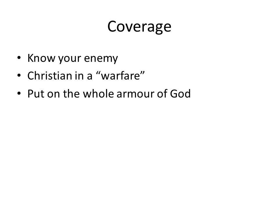Coverage Know your enemy Christian in a warfare