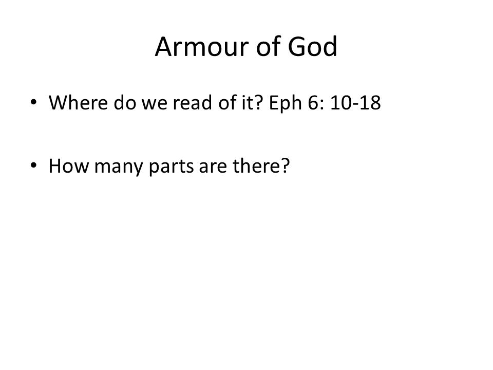 Armour of God Where do we read of it Eph 6: 10-18