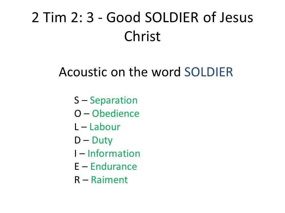 2 Tim 2: 3 - Good SOLDIER of Jesus Christ