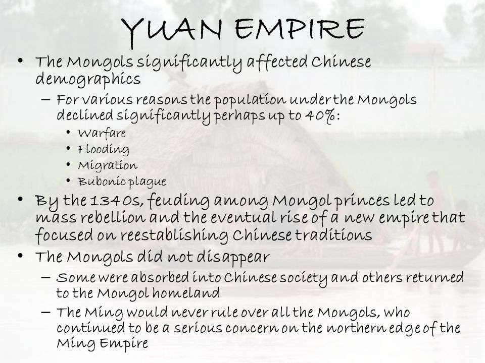 YUAN EMPIRE The Mongols significantly affected Chinese demographics