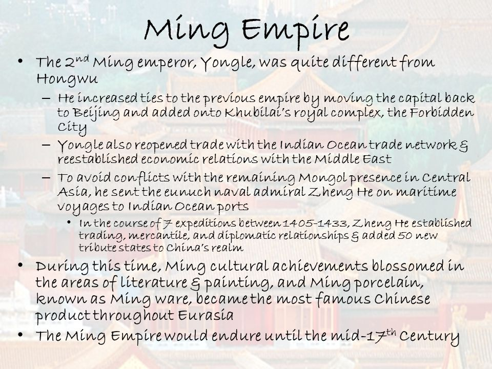 Ming Empire The 2nd Ming emperor, Yongle, was quite different from Hongwu.