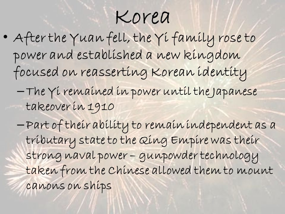 Korea After the Yuan fell, the Yi family rose to power and established a new kingdom focused on reasserting Korean identity.