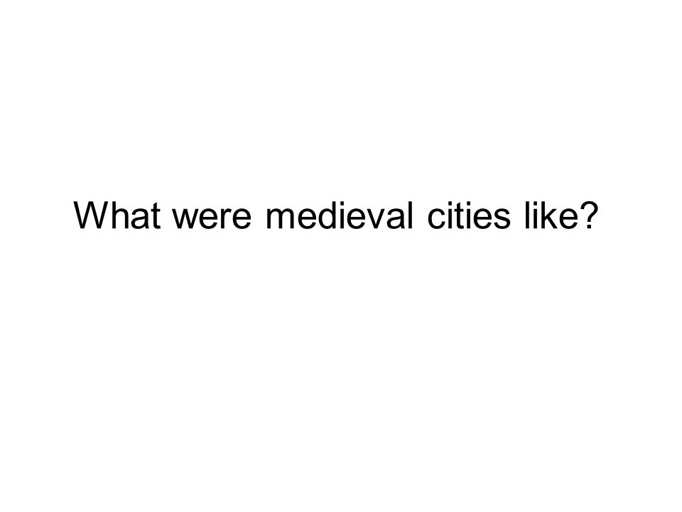 What were medieval cities like