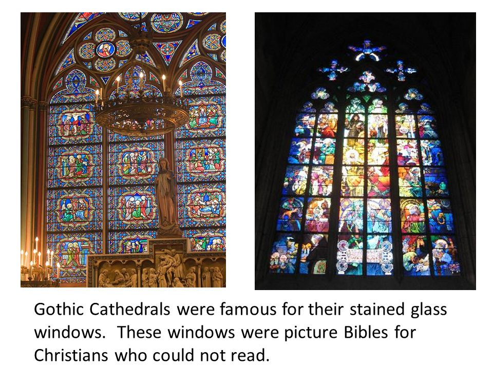 Gothic Cathedrals were famous for their stained glass windows