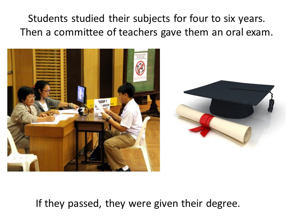 Students studied their subjects for four to six years.