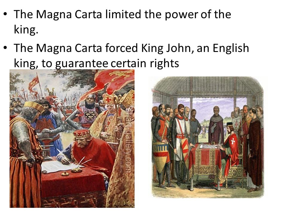 The Magna Carta limited the power of the king.