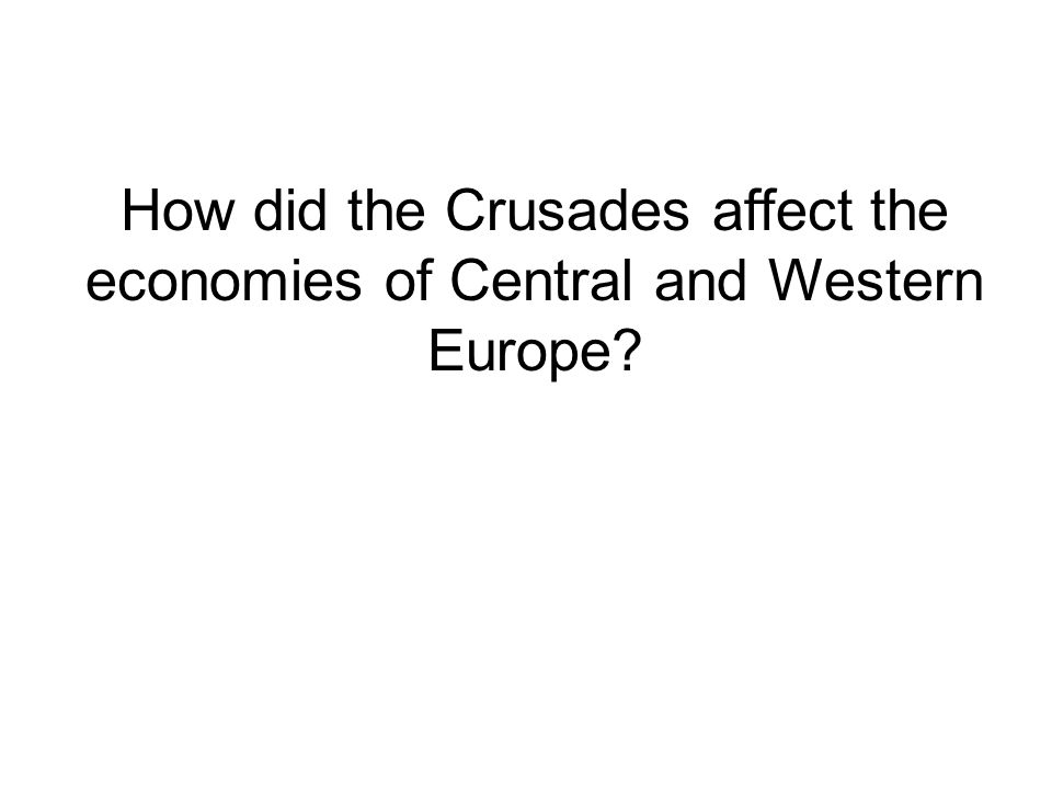 How did the Crusades affect the