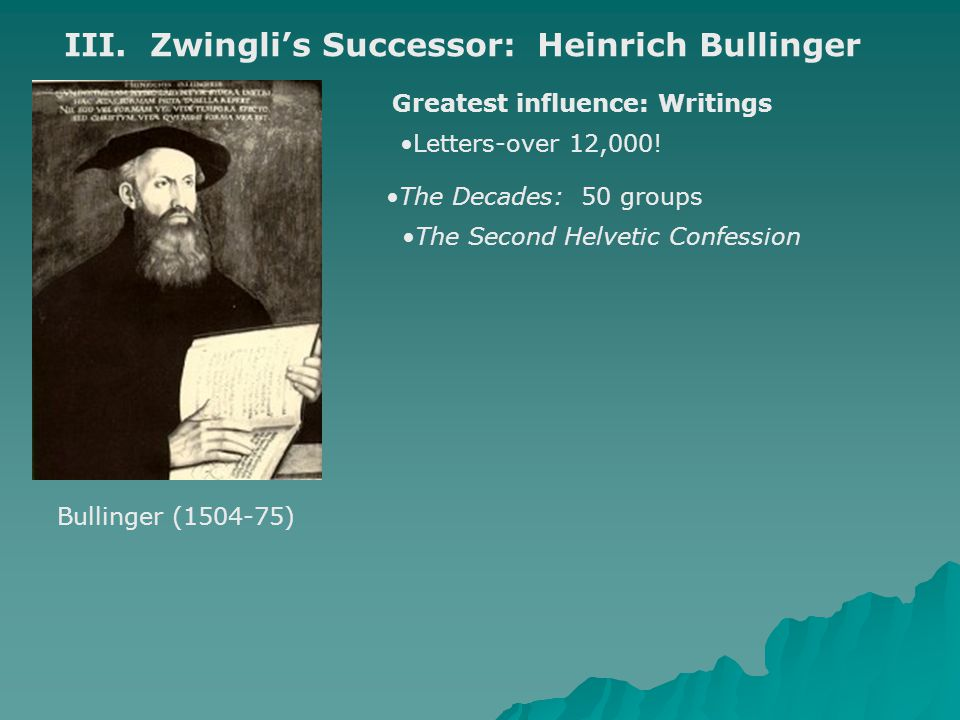 III. Zwingli's Successor: Heinrich Bullinger