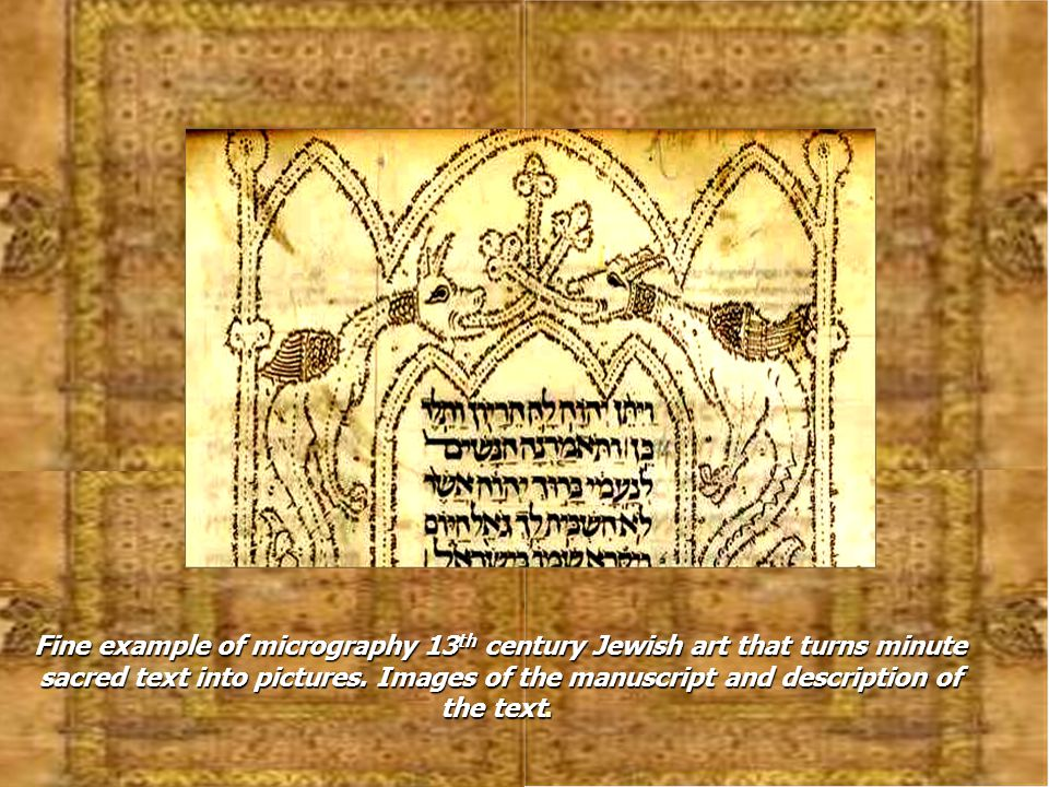 Fine example of micrography 13th century Jewish art that turns minute sacred text into pictures.