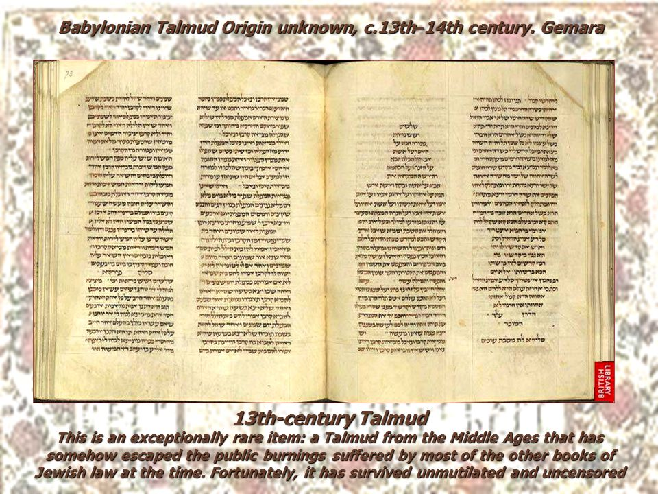 Babylonian Talmud Origin unknown, c.13th–14th century. Gemara