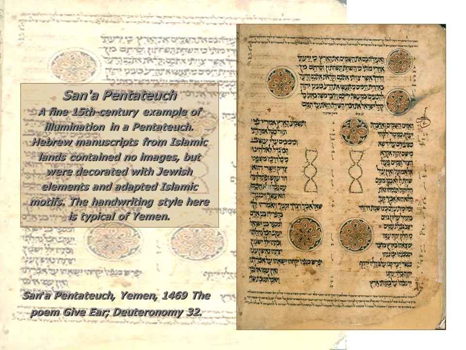 San'a Pentateuch, Yemen, 1469 The poem Give Ear; Deuteronomy 32.