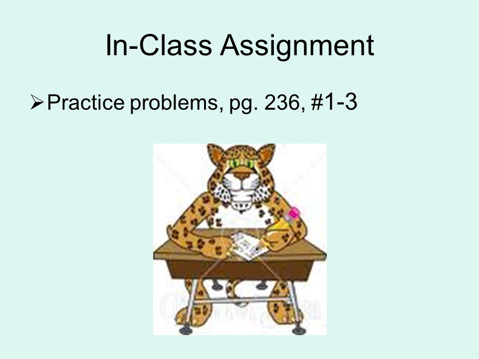 In-Class Assignment Practice problems, pg. 236, #1-3