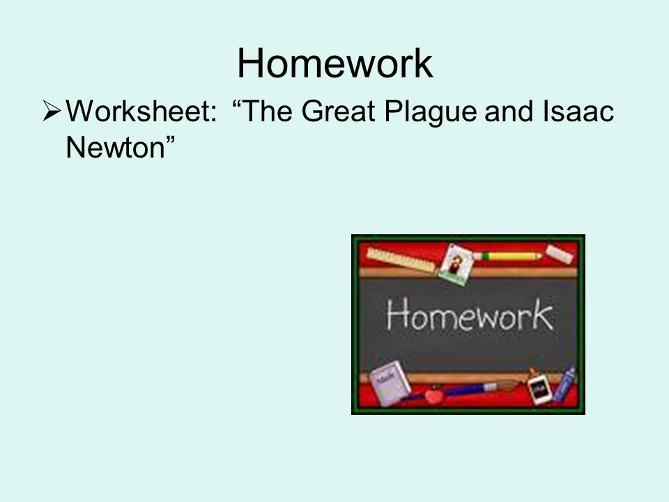 Homework Worksheet: The Great Plague and Isaac Newton