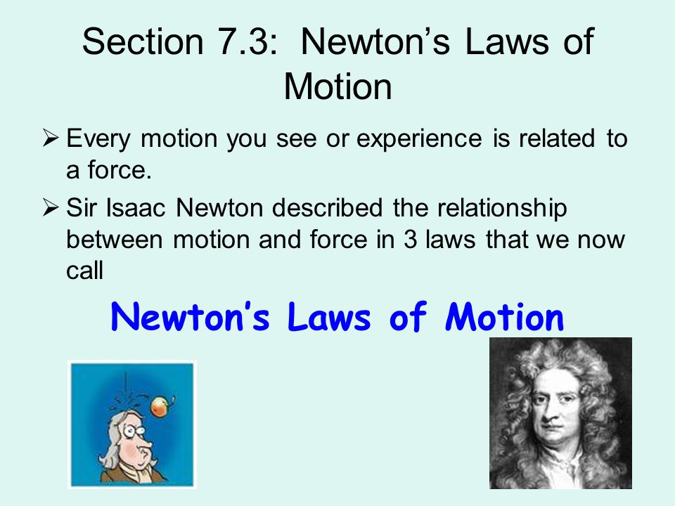 Section 7.3: Newton's Laws of Motion