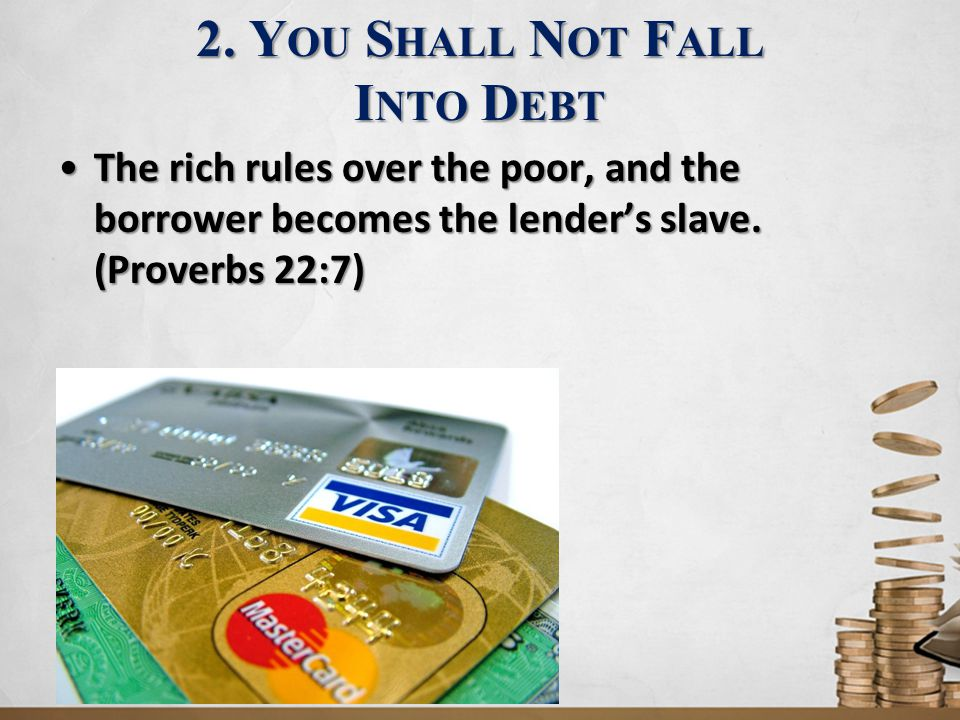2. You Shall Not Fall Into Debt