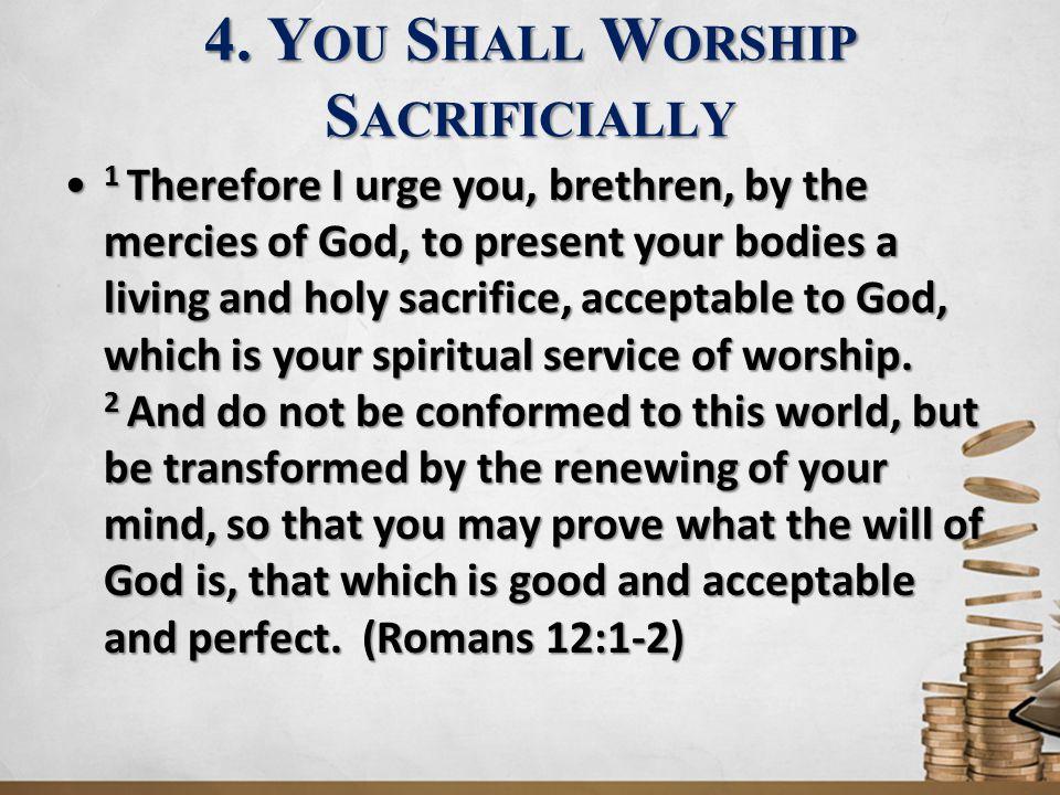 4. You Shall Worship Sacrificially