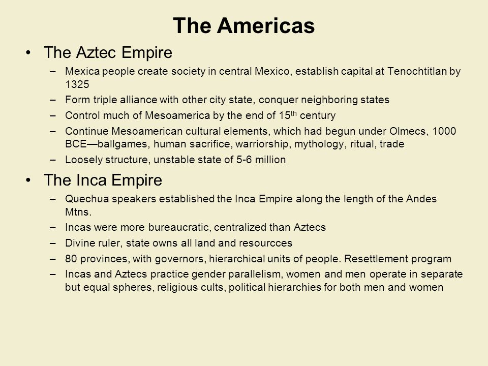 The Americas The Aztec Empire The Inca Empire
