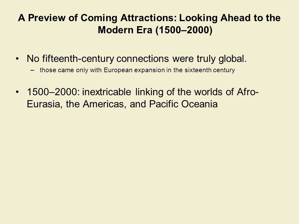 No fifteenth-century connections were truly global.