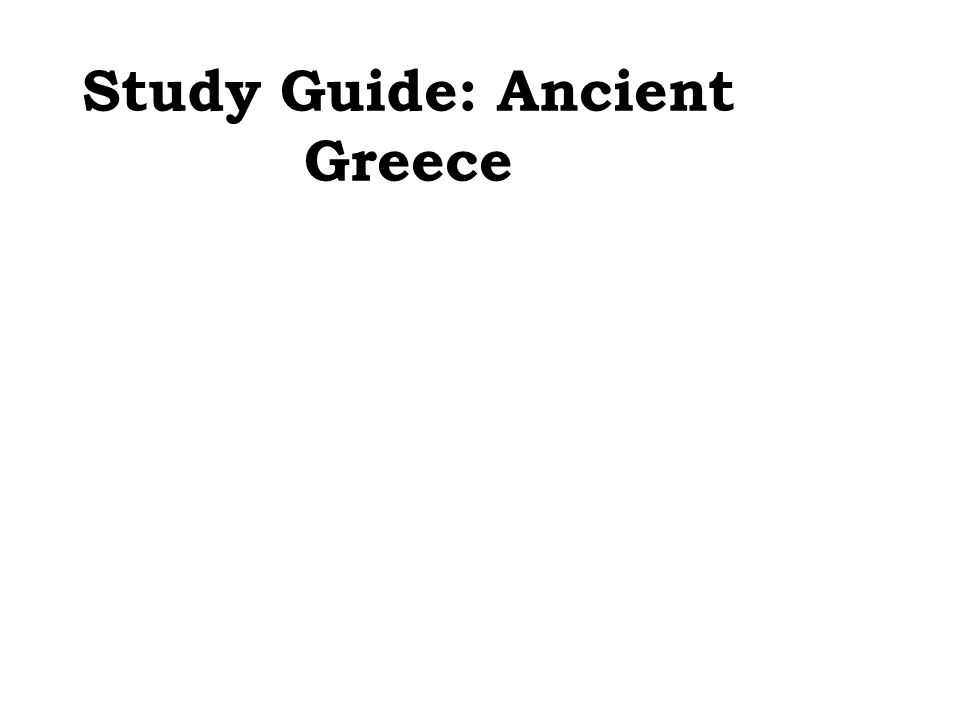 Study Guide: Ancient Greece
