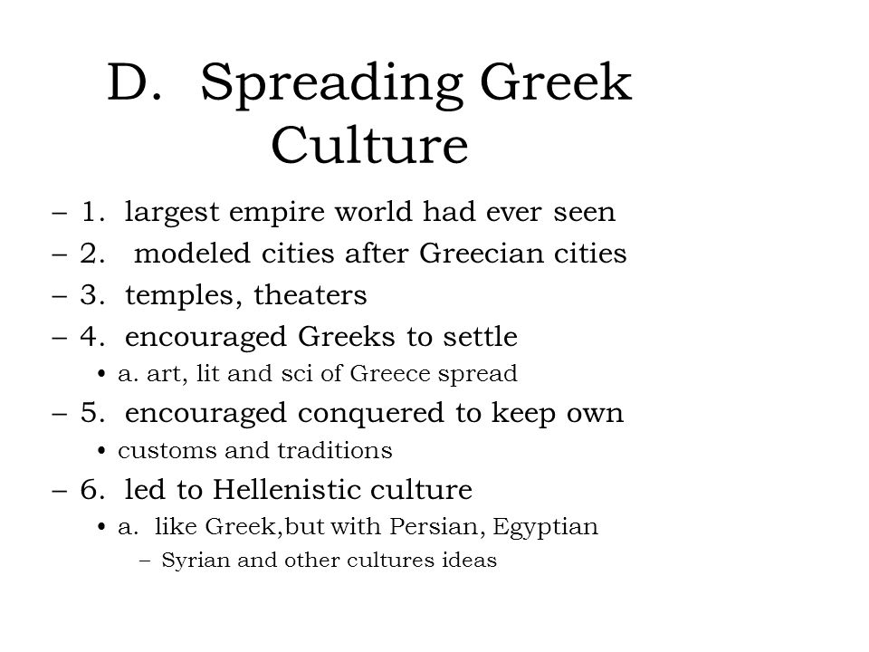D. Spreading Greek Culture