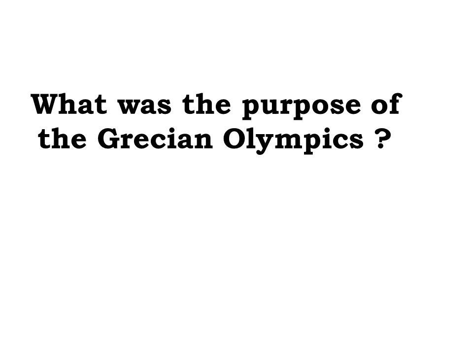 What was the purpose of the Grecian Olympics