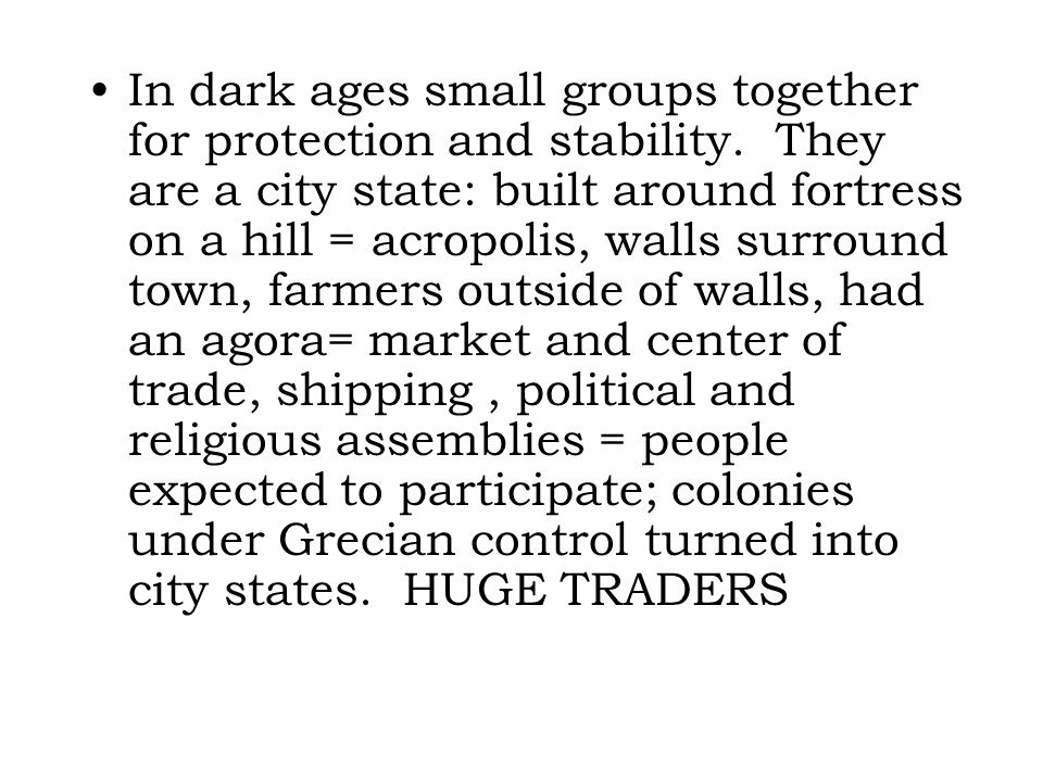 In dark ages small groups together for protection and stability