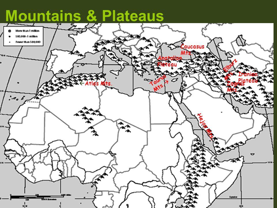 Mountains & Plateaus Caucasus Mts. Anatolian Plateau Elburz Mts.