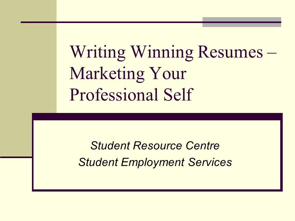 writing winning resumes marketing your professional self ppt