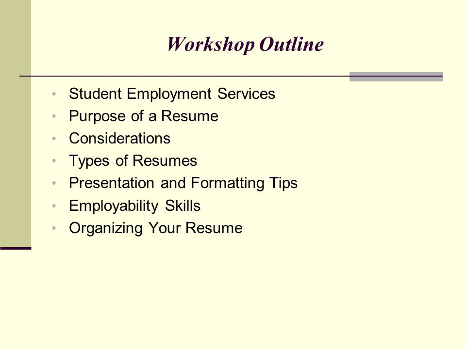 Workshop Outline Student Employment Services Purpose of a Resume