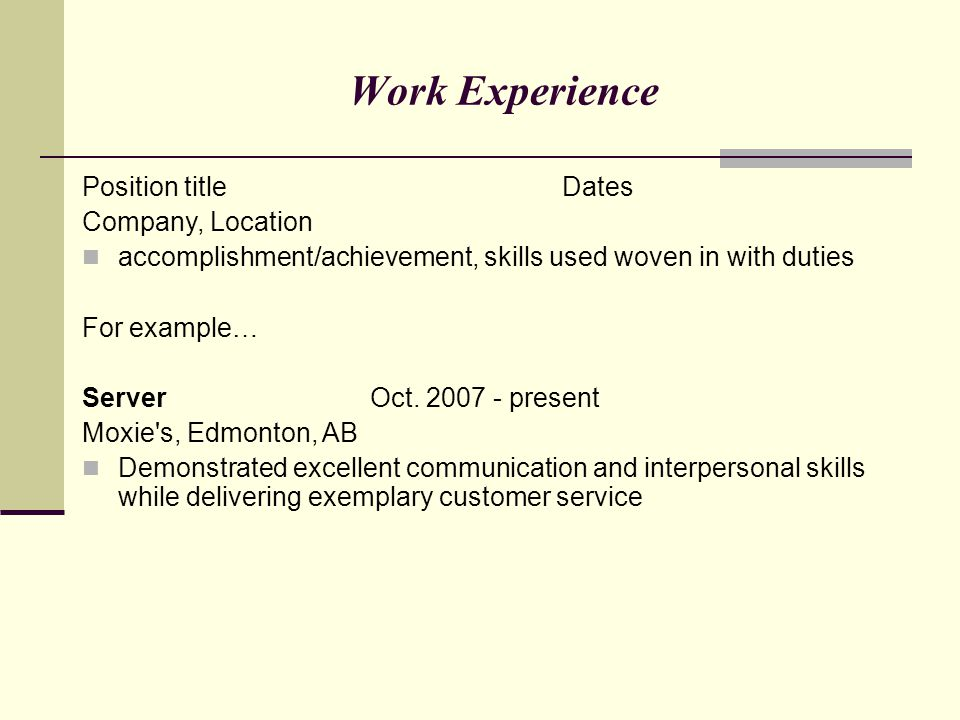 Work Experience Position title Dates Company, Location