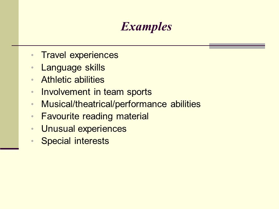 Examples Travel experiences Language skills Athletic abilities