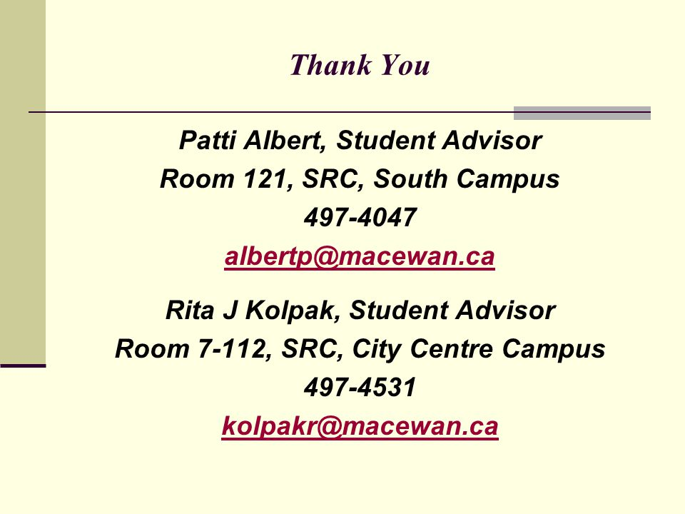 Thank You Patti Albert, Student Advisor Room 121, SRC, South Campus