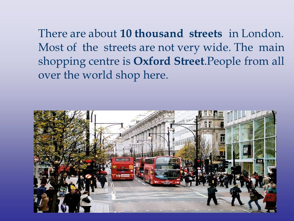 There are about 10 thousand streets in London.