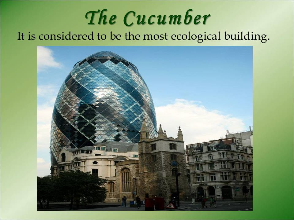 It is considered to be the most ecological building.