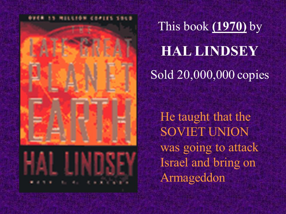 HAL LINDSEY This book (1970) by Sold 20,000,000 copies