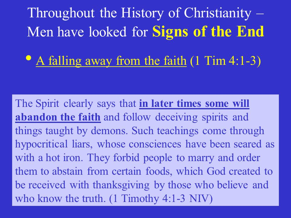Throughout the History of Christianity – Men have looked for Signs of the End