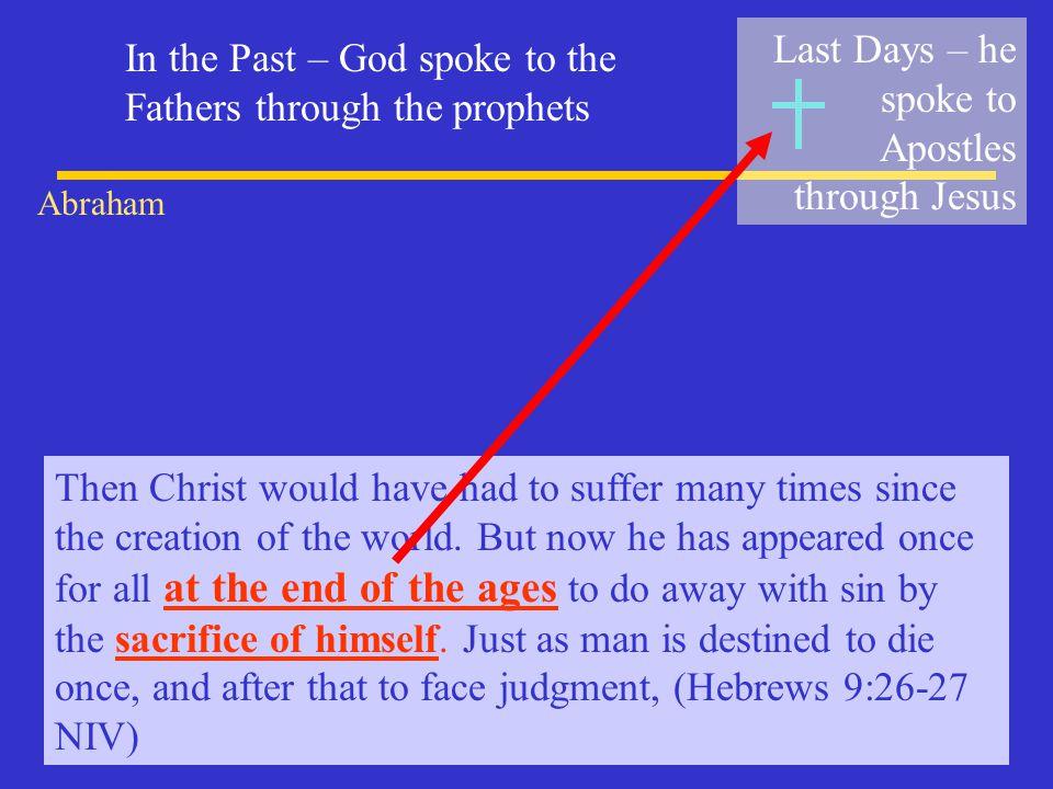 Last Days – he spoke to Apostles through Jesus