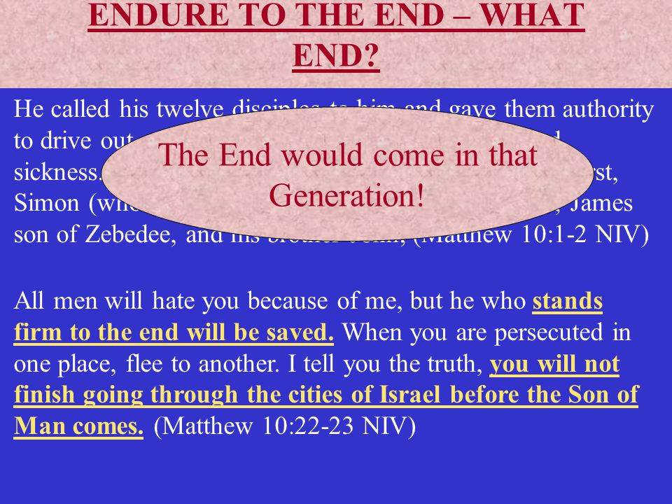 ENDURE TO THE END – WHAT END