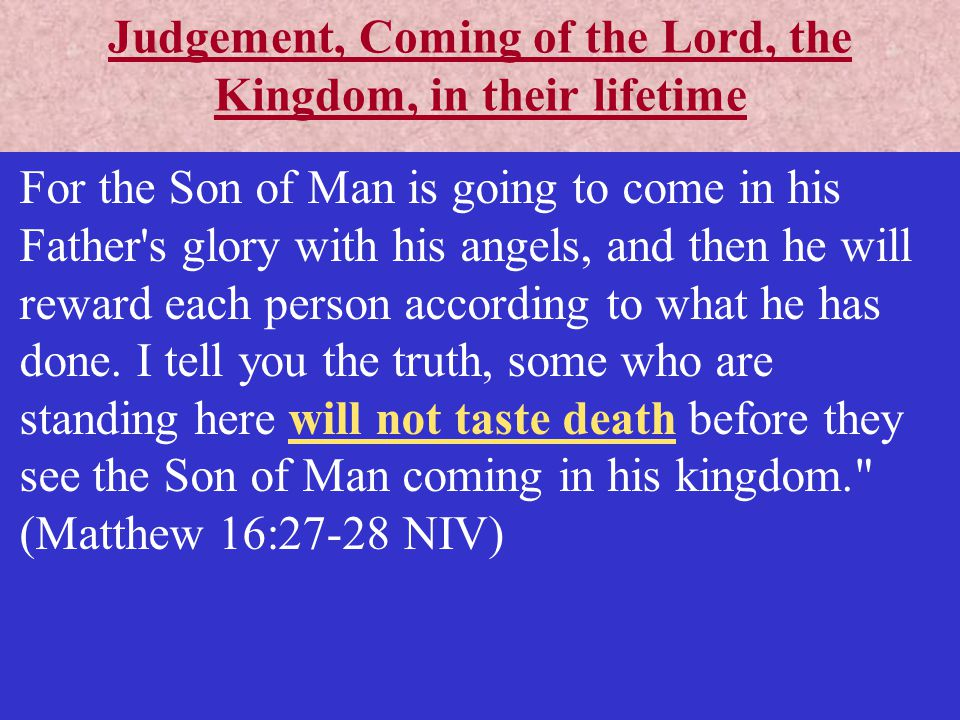 Judgement, Coming of the Lord, the Kingdom, in their lifetime