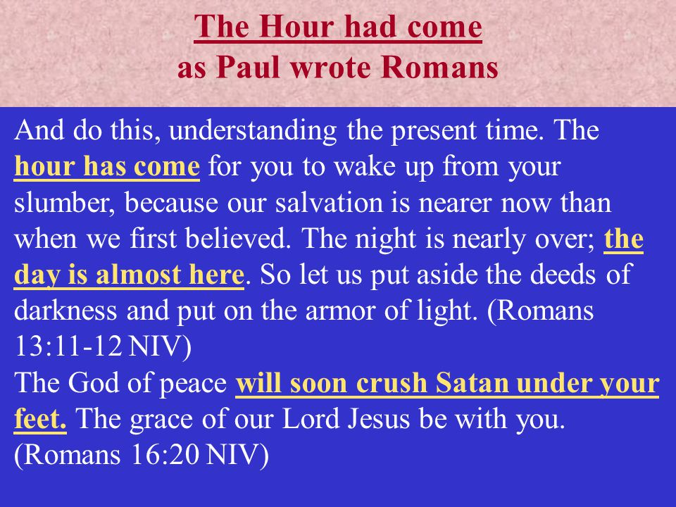 The Hour had come as Paul wrote Romans