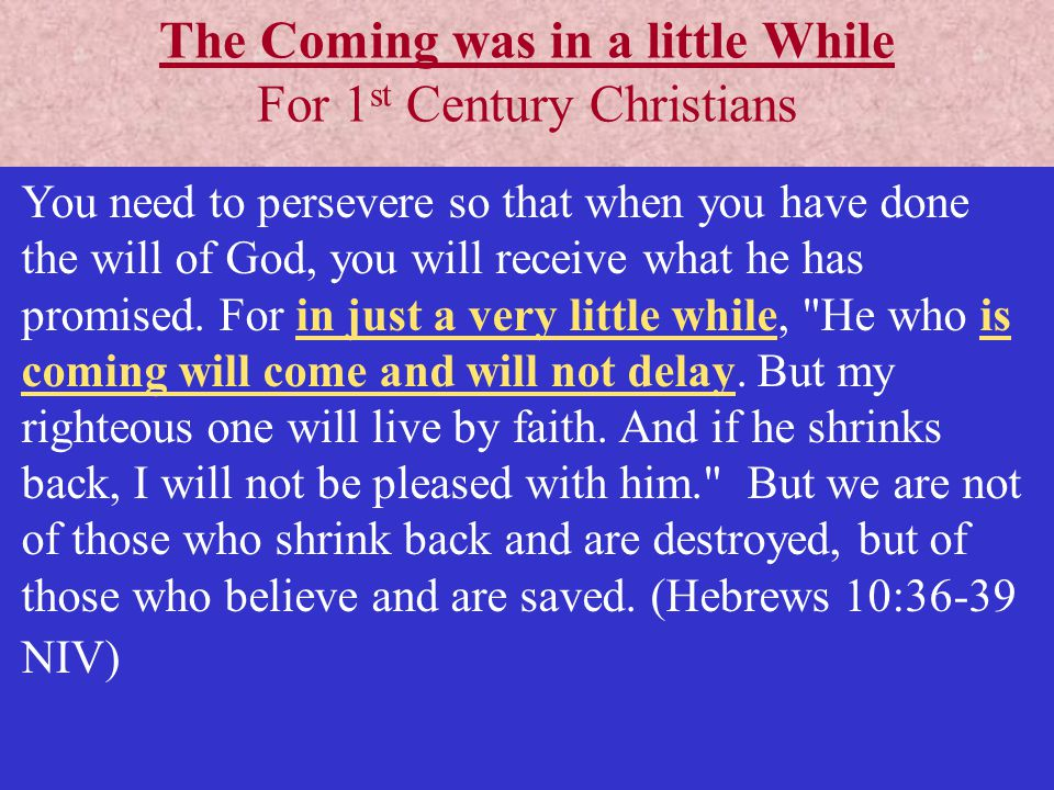 The Coming was in a little While For 1st Century Christians