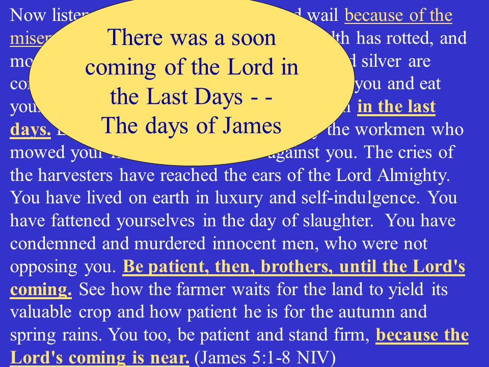 There was a soon coming of the Lord in the Last Days - -