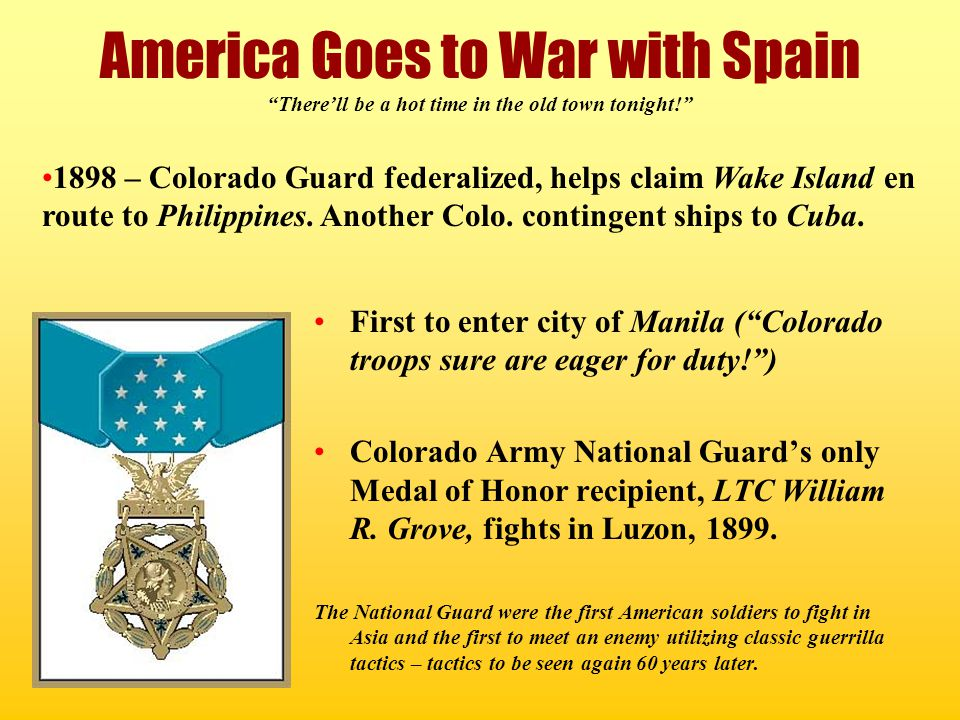 America Goes to War with Spain There'll be a hot time in the old town tonight!