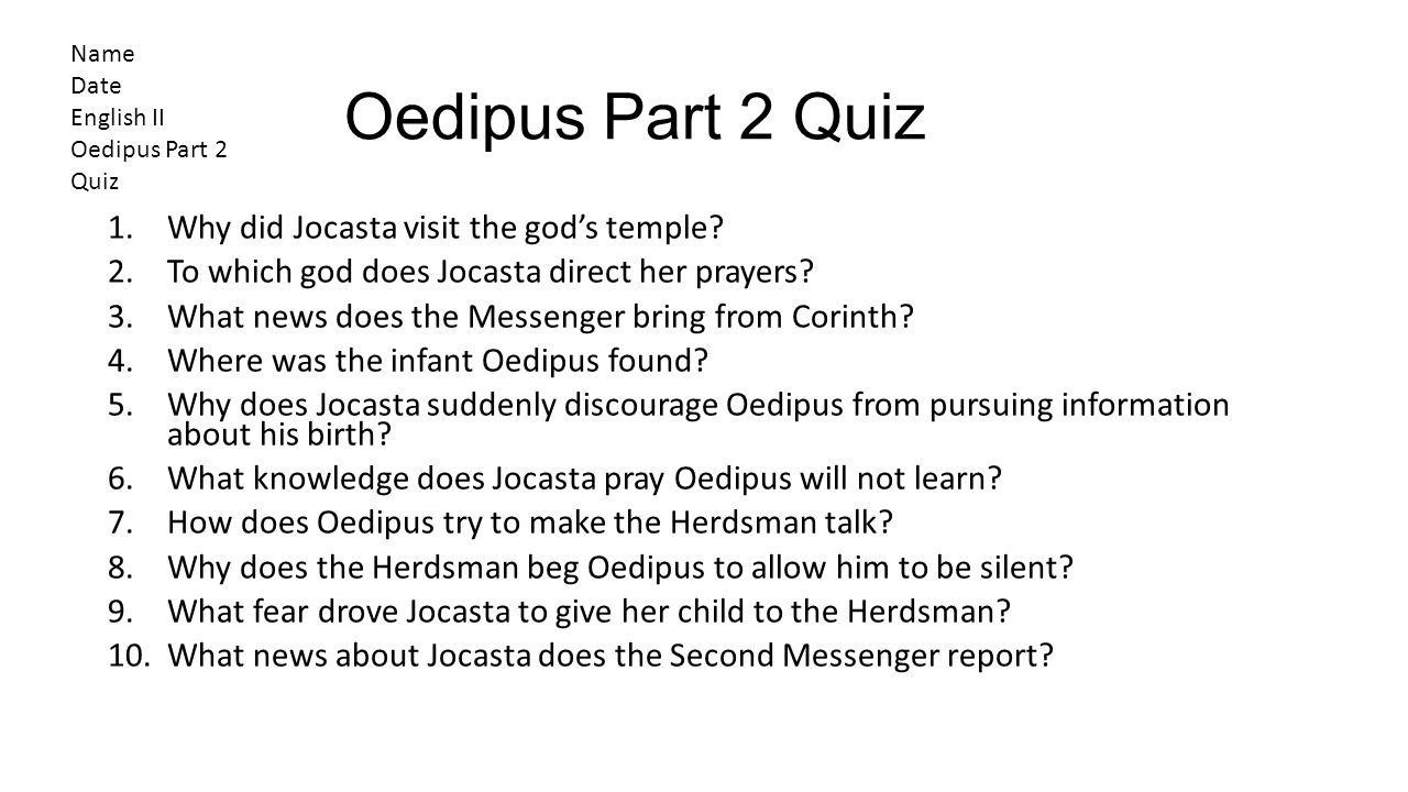 Oedipus Part 2 Quiz Why did Jocasta visit the god's temple