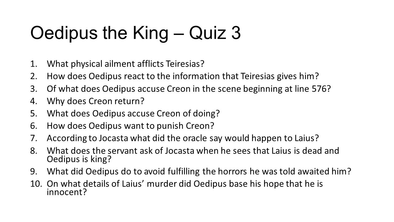 Oedipus the King – Quiz 3 What physical ailment afflicts Teiresias
