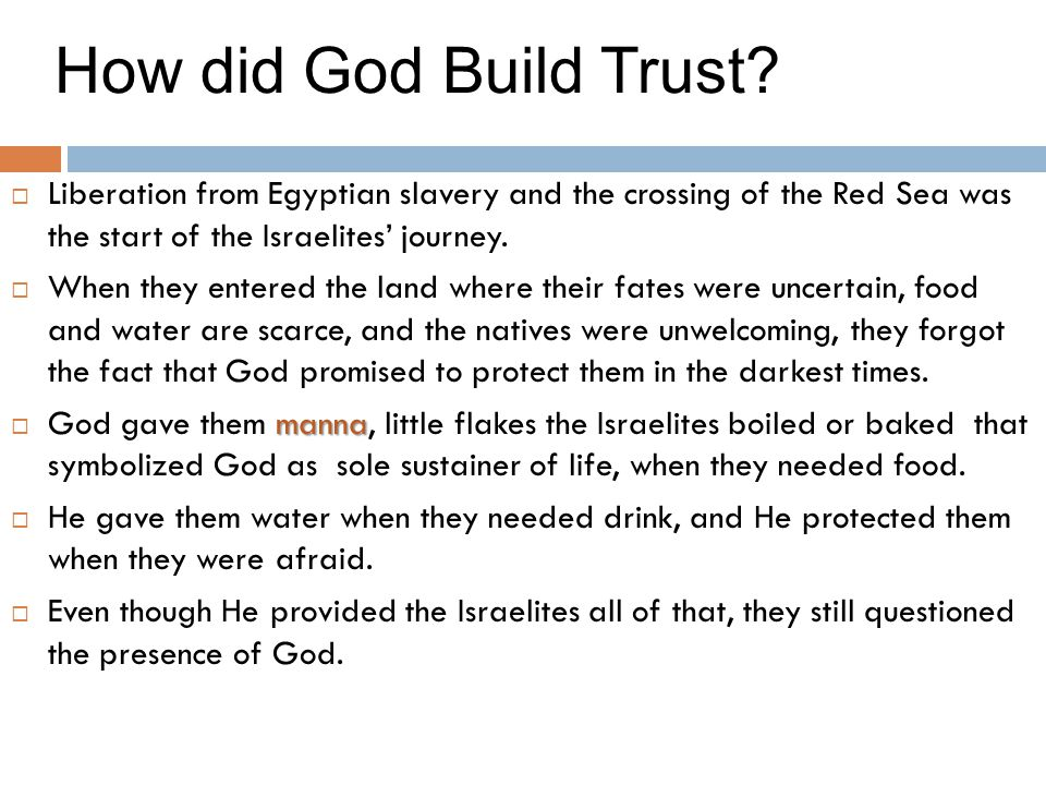 How did God Build Trust Liberation from Egyptian slavery and the crossing of the Red Sea was the start of the Israelites' journey.